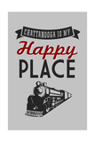 Chattanooga, Tennessee - Chattanooga Is My Happy Place Poster by  Lantern Press