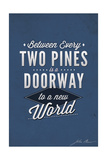 John Muir - Between Every Two Pines Posters by  Lantern Press