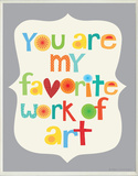 You Are My Favorite Work of Art Wood Sign