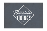 John Muir - Climb the Mountains Good Tidings Art by  Lantern Press