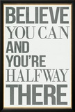 Believe You Can and You're Halfway There Poster Art