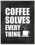Coffee Solves Everything Black and White Wood Sign