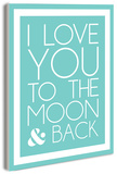 I Love You to the Moon and Back - Blue Wood Sign