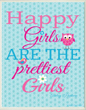 Happy Girls are the Prettiest Girls Wood Sign