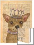 Chihuahua and Tiara Wood Print by  Fab Funky