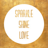 Sparkle Shine Love Circle (gold foil) Prints