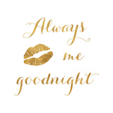 Always Kiss Goodnight (lips) (gold foil) Art