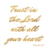 Trust in the Lord (gold foil) Print