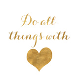 Do All Things with Love (gold foil) Poster