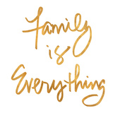 Family is Everything (gold foil) Posters