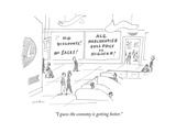 """I guess the economy is getting better."" - New Yorker Cartoon Premium Giclee Print by Michael Maslin"