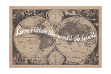 Love Makes the World Go Round - 1680, World Map Giclee Print