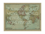 If a Man Would Move the World (Socrates) - 1913, World Map Giclee Print