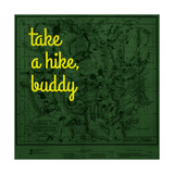 Take a Hike, Buddy - 1881, Yellowstone National Park 1881, Wyoming, United States Map Giclee Print