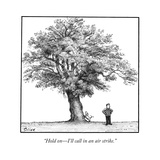"""Hold on—I'll call in an air strike."" - New Yorker Cartoon Premium Giclee Print by Harry Bliss"