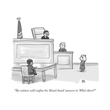 """The witness will confine his 'Knock knock' answers to 'Who's there'"" - New Yorker Cartoon Premium Giclee Print by Paul Noth"