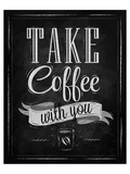 Take Coffee With You-Sign Posters
