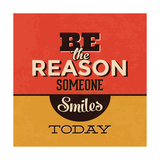 Be the Reason Someone Smiles Today Premium Giclee Print by Lorand Okos