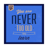 You are Never Too Old 1 Reprodukcje autor Lorand Okos