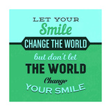 Let Your Smile Change the World 1 Premium Giclee Print by Lorand Okos
