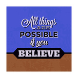 All Things are Possible If You Believe 1 Posters by Lorand Okos