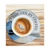 Happy Death by Coffee 2 Posters by Jennifer Redstreake Geary