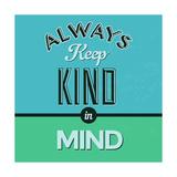 Always Keep Kind in Mind 1 Plakaty autor Lorand Okos