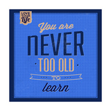 You are Never Too Old 1 Plakaty autor Lorand Okos
