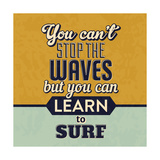 You Can't Stop the Waves Poster von Lorand Okos