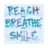 Reach, Breathe, Smile Premium Giclee Print by  SD Graphics Studio