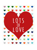 Lots of Love Posters by Shelley Lake