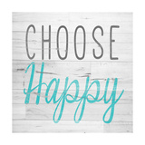 Choose Happy Square Premium Giclee Print by  SD Graphics Studio