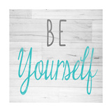 Be Yourself Square Premium Giclee Print by  SD Graphics Studio