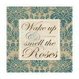 Wake Up and Smell the Roses Prints by Elizabeth Medley