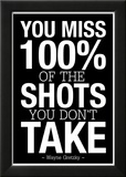 You Miss 100% of the Shots You Don't Take (Black) Láminas