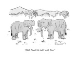 """Well, I had 'the talk' with him."" - New Yorker Cartoon Premium Giclee Print by Danny Shanahan"
