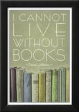 I Cannot Live Without Books Thomas Jefferson Plakaty