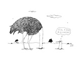 An ostrich, with its head in the ground, peaks back out at itself, and thi... - New Yorker Cartoon Premium Giclee Print by Liana Finck