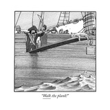"""Walk the plank!"" - Cartoon Premium Giclee Print by Harry Bliss"