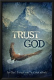 Trust God- Psalm 56:4 Posters by David Sorenson