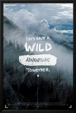 Wild Adventure- Isaiah 64:4 Posters