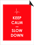 Keep Calm and Slow down Banner Prints by  place4design