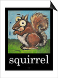Squirrel Poster Prints by Tim Nyberg
