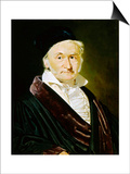 Karl Friedrich Gauss, German Mathematician, Astronomer and Physicist, 1840 Posters by Christian Albrecht Jensen