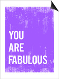 You are Fabulous Poster by Rebecca Peragine