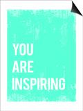 You are Inspiring Print by Rebecca Peragine