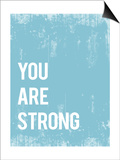 You are Strong Prints by Rebecca Peragine
