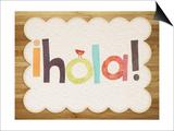 Hola Print Posters by Rebecca Peragine