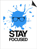 Stay Focused Splatter 2 Print by  NaxArt