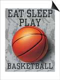 Eat Sleep Play Basketball Prints by Jim Baldwin